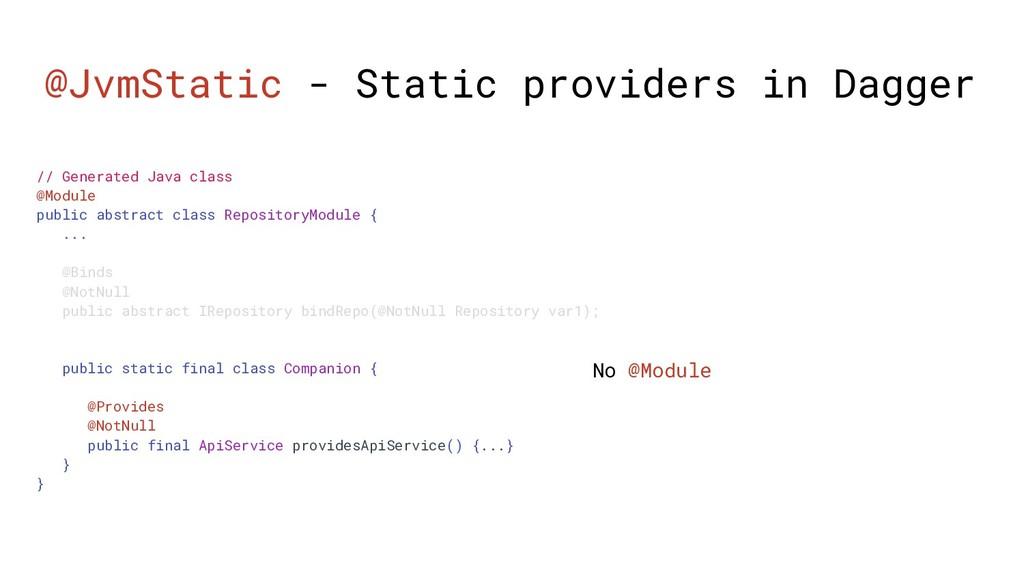 @JvmStatic - Static providers in Dagger // Gene...