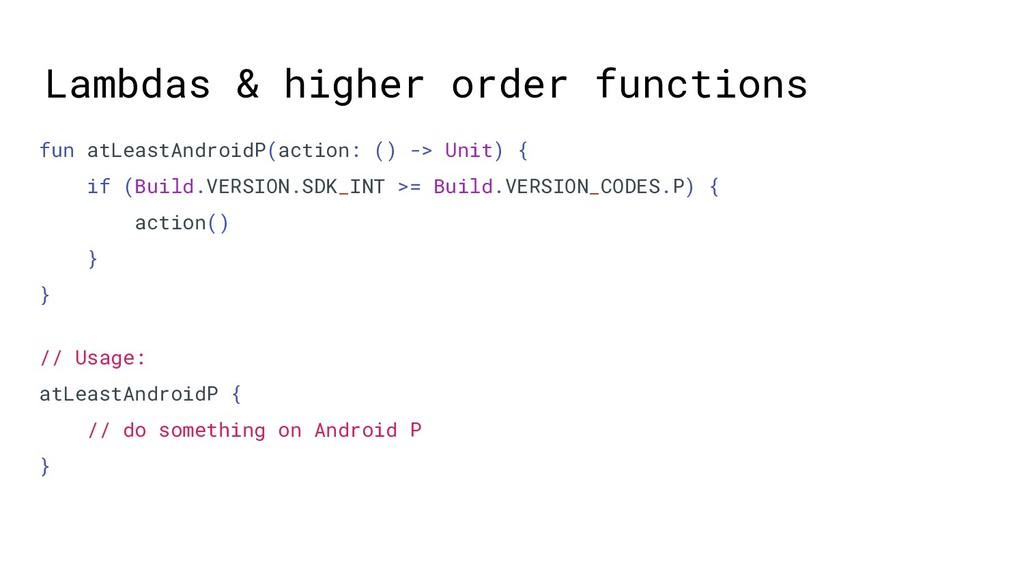 Lambdas & higher order functions // Usage: atLe...