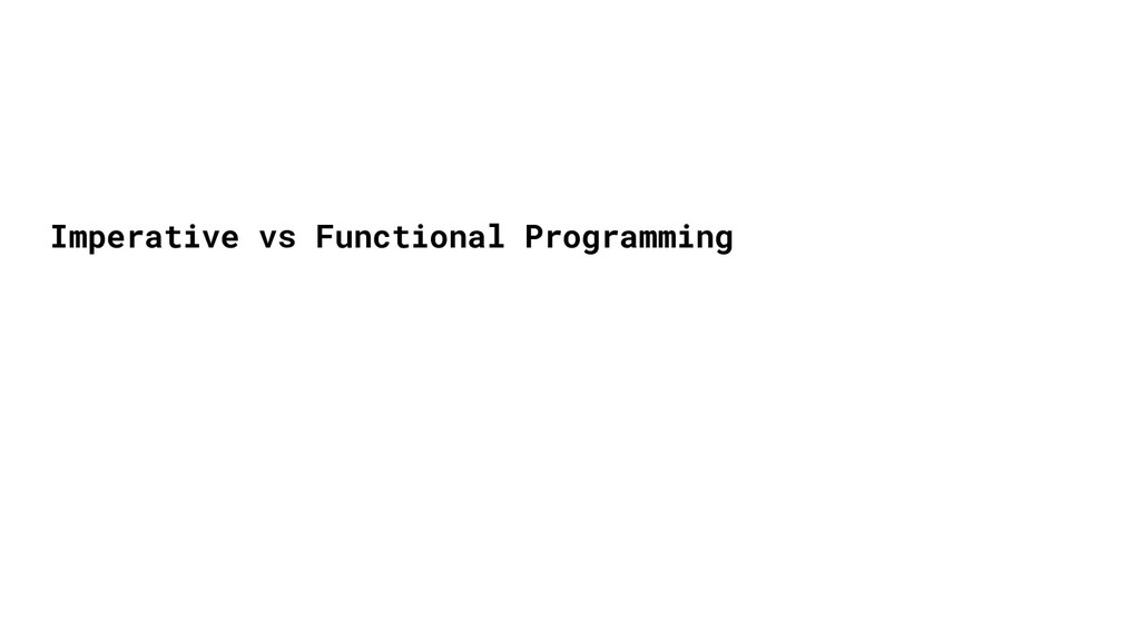 Imperative vs Functional Programming