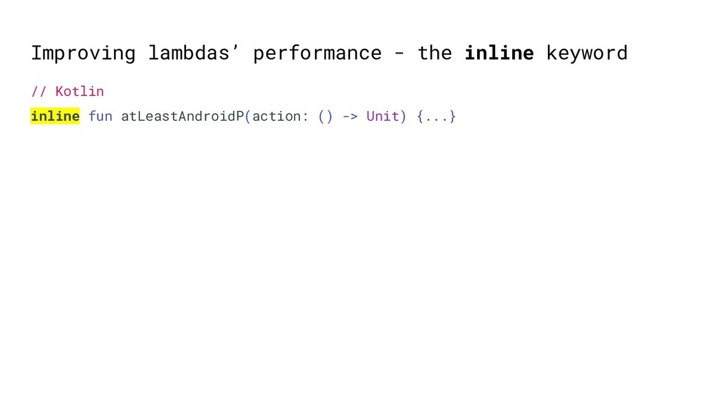 Improving lambdas' performance - the inline key...