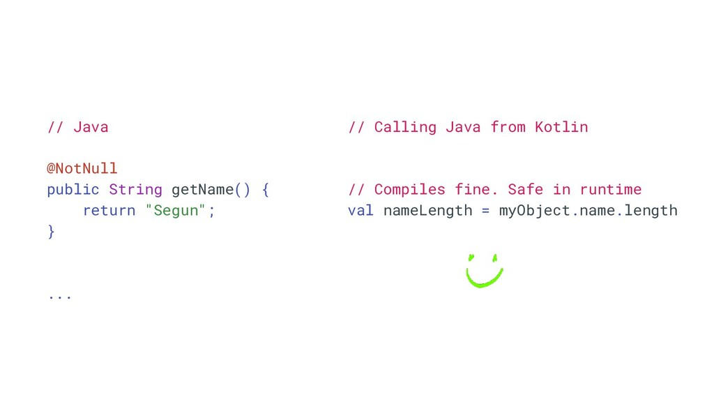 // Calling Java from Kotlin // Compiles fine. S...