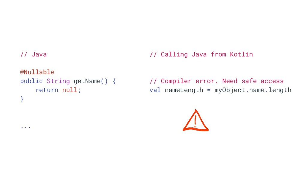 // Calling Java from Kotlin // Compiler error. ...