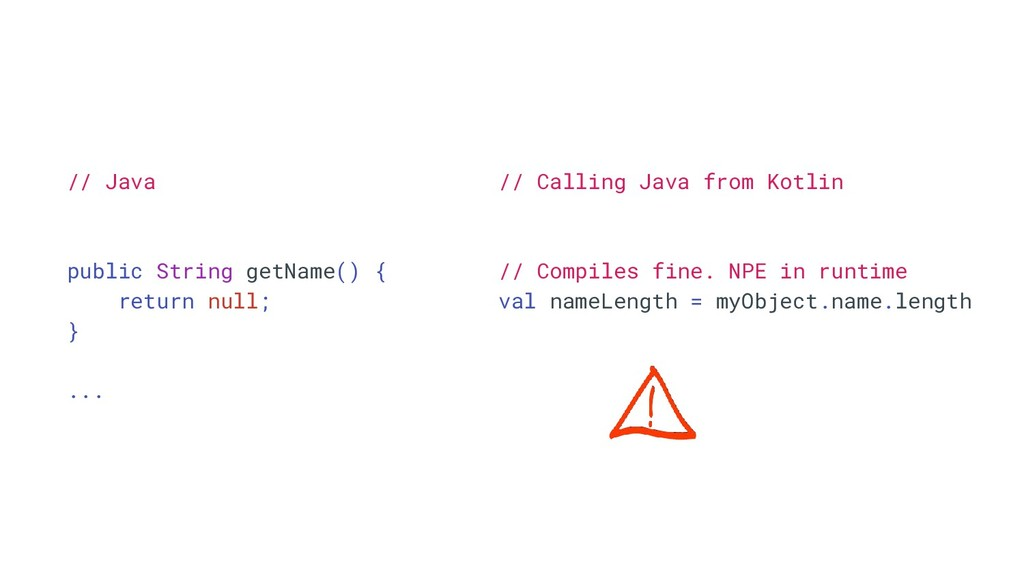 // Calling Java from Kotlin // Compiles fine. N...