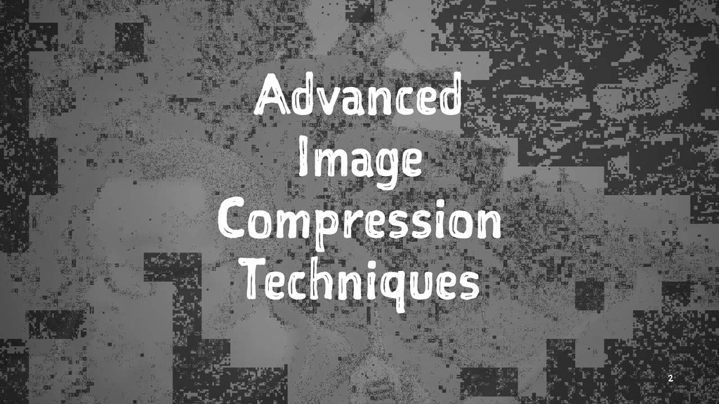 Advanced Image Compression Techniques 2