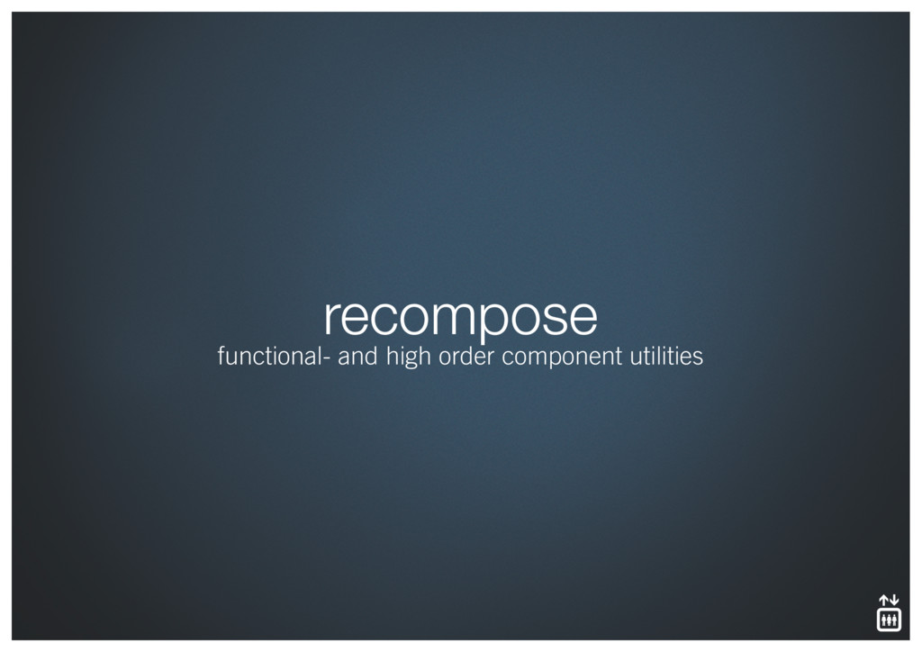 recompose functional- and high order component ...
