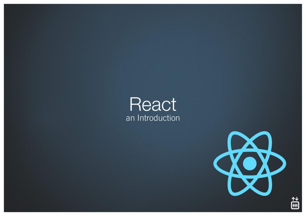 React an Introduction