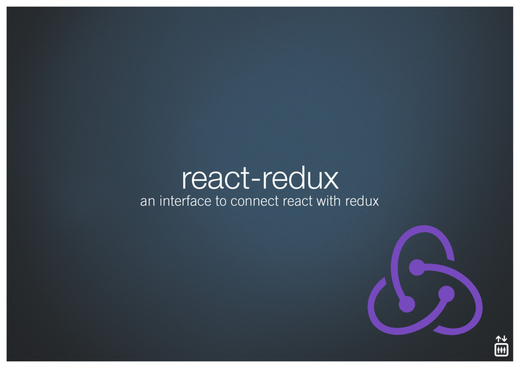 react-redux an interface to connect react with ...