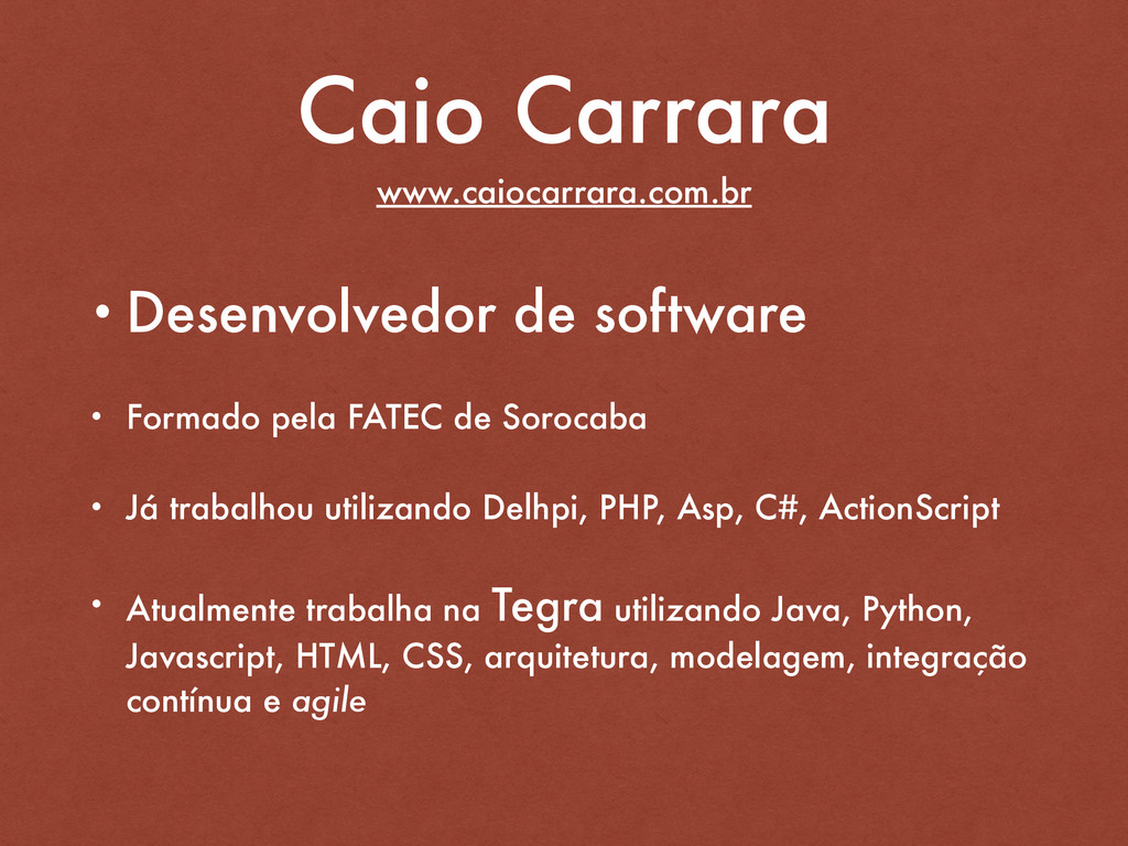 Caio Carrara www.caiocarrara.com.br • Desenvolv...