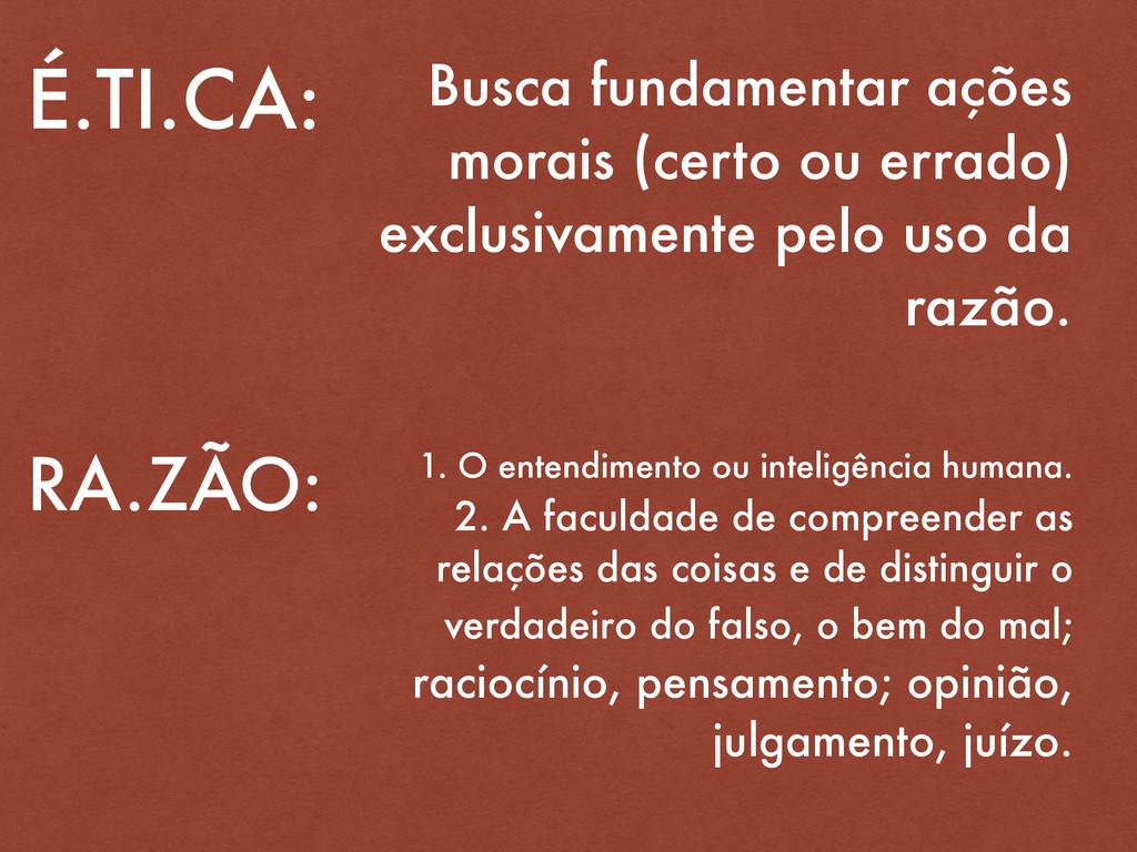 É.TI.CA: Busca fundamentar ações morais (certo ...