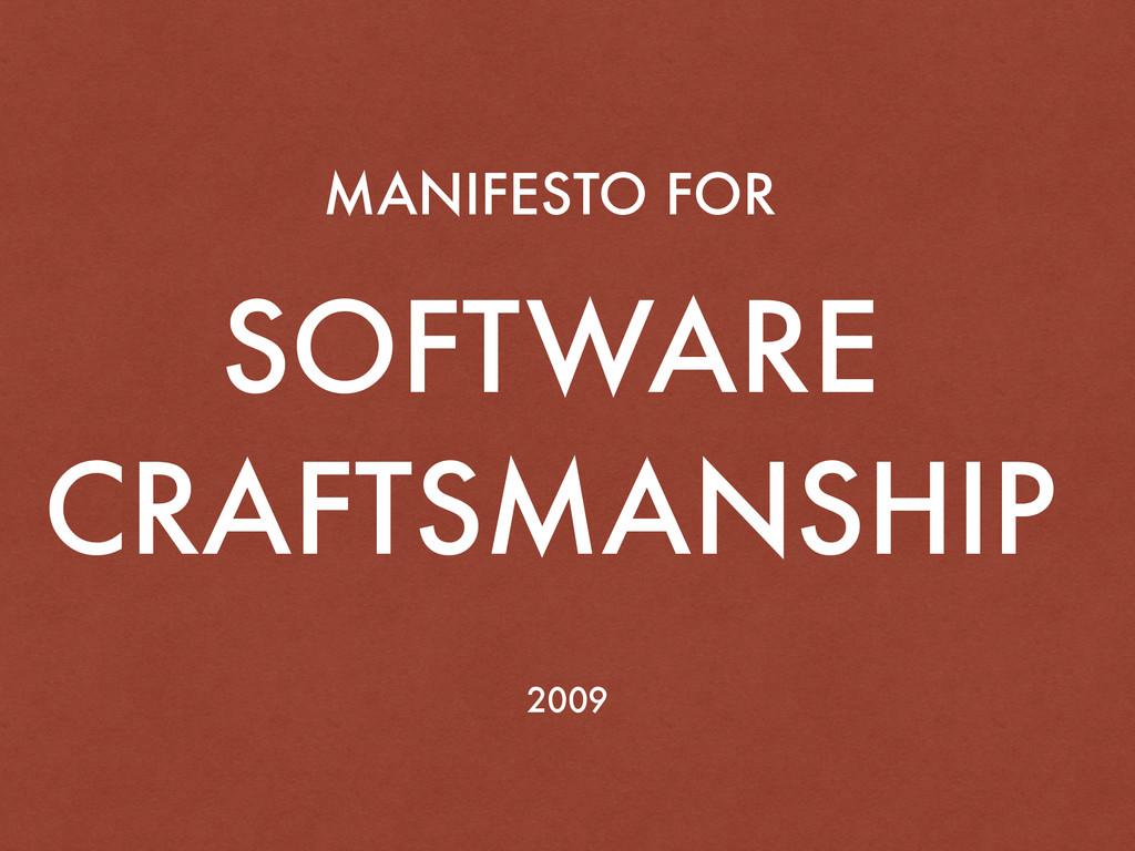 MANIFESTO FOR SOFTWARE CRAFTSMANSHIP 2009