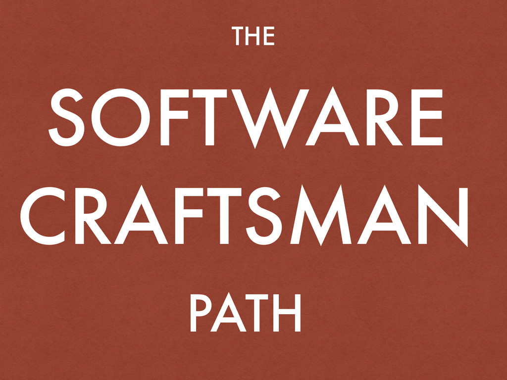 THE SOFTWARE CRAFTSMAN PATH