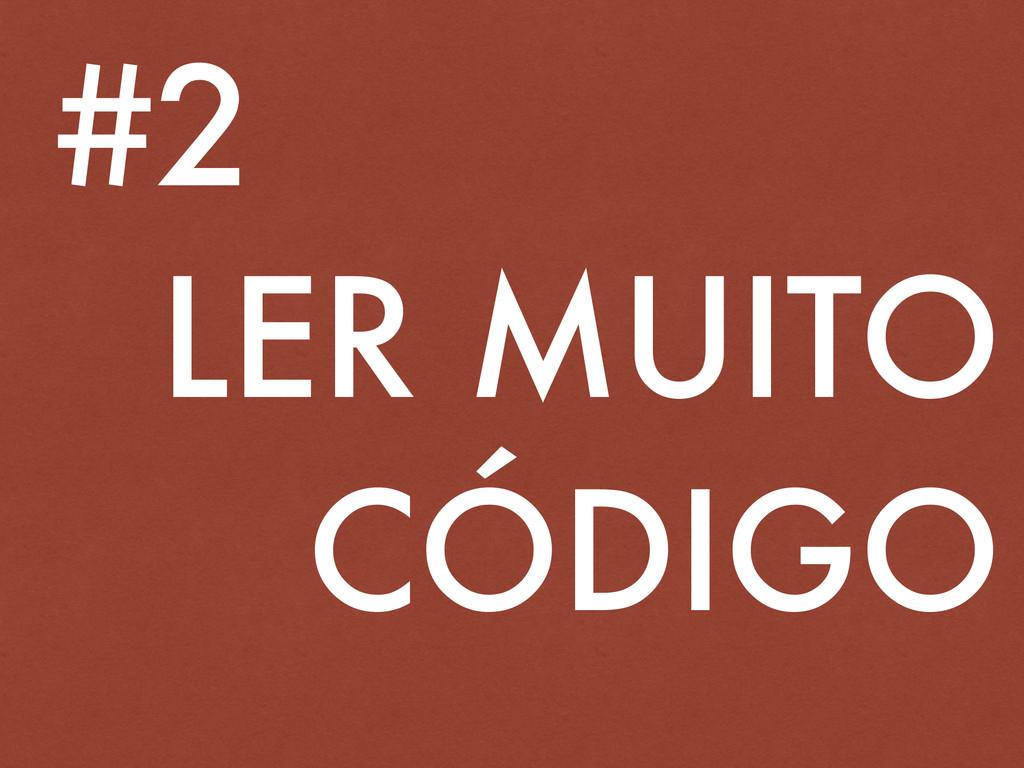 LER MUITO CÓDIGO #2