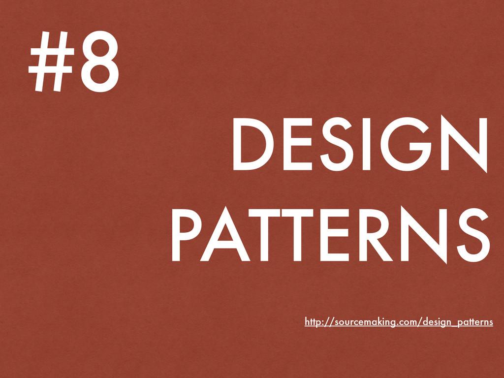 DESIGN PATTERNS #8 http://sourcemaking.com/desi...
