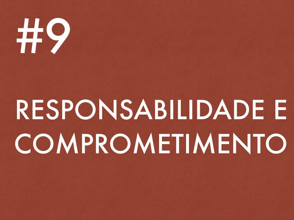 RESPONSABILIDADE E COMPROMETIMENTO #9
