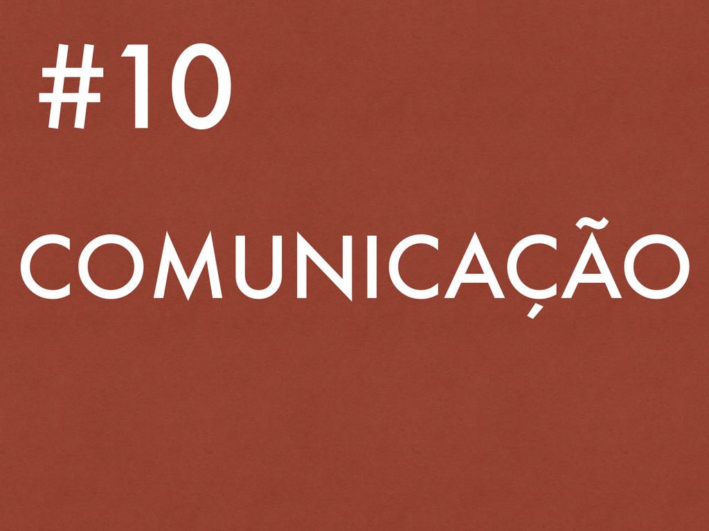 COMUNICAÇÃO #10