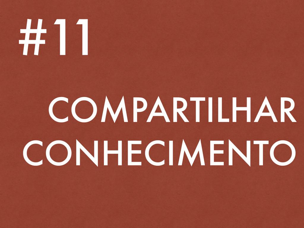 COMPARTILHAR CONHECIMENTO #11