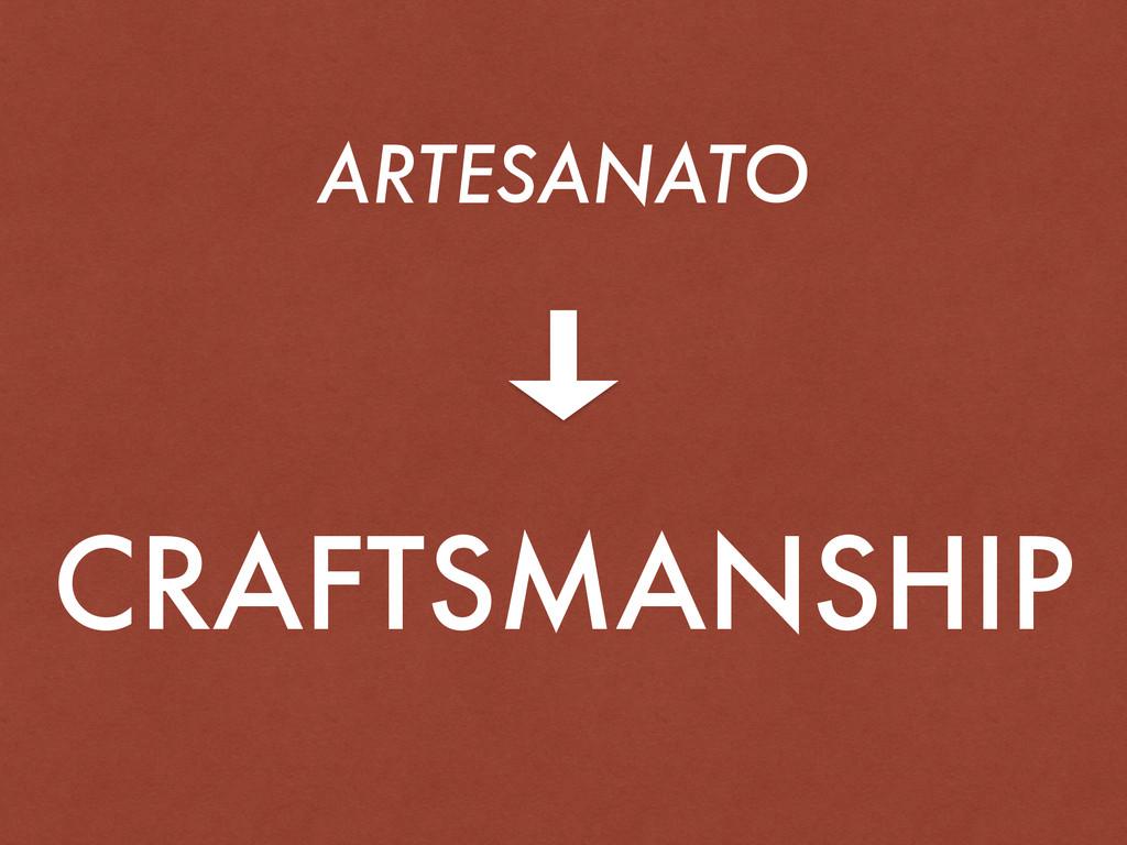 ARTESANATO CRAFTSMANSHIP