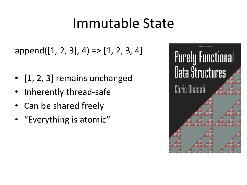 Immutable State append([1, 2, 3], 4) => [1, 2, ...