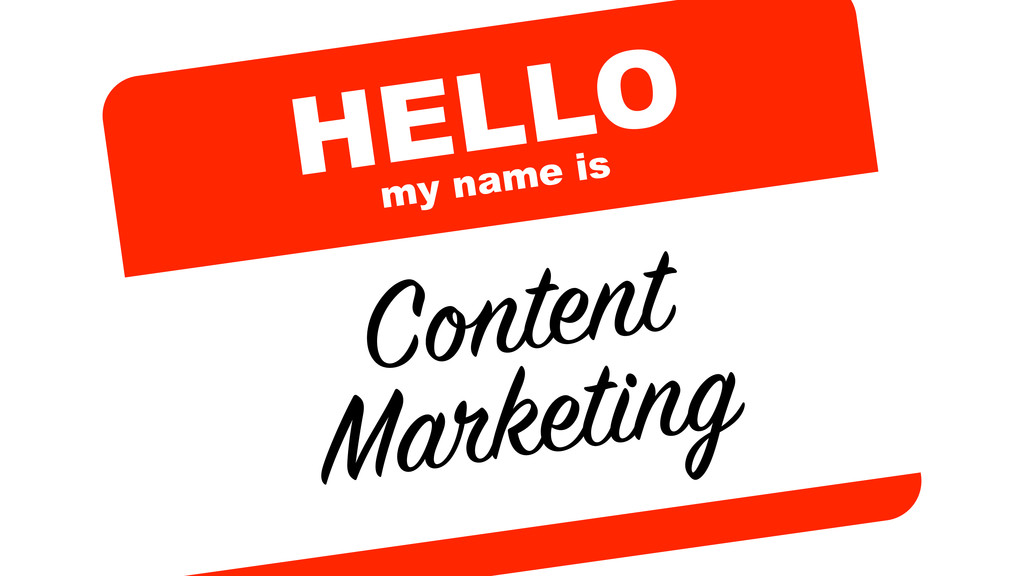 HELLO my name is Content Marketing