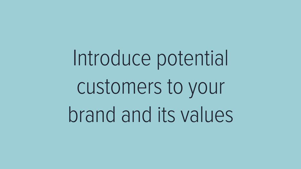 Introduce potential customers to your