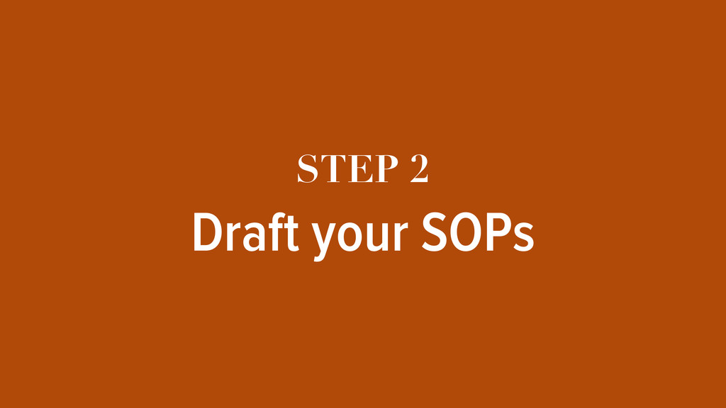 STEP 2 Draft your SOPs