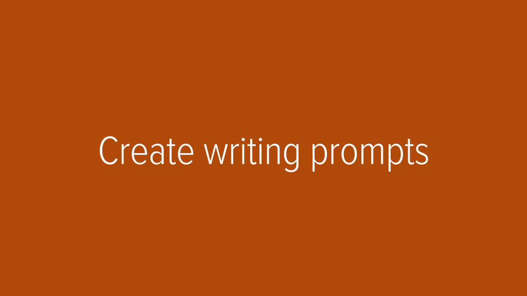 Create writing prompts