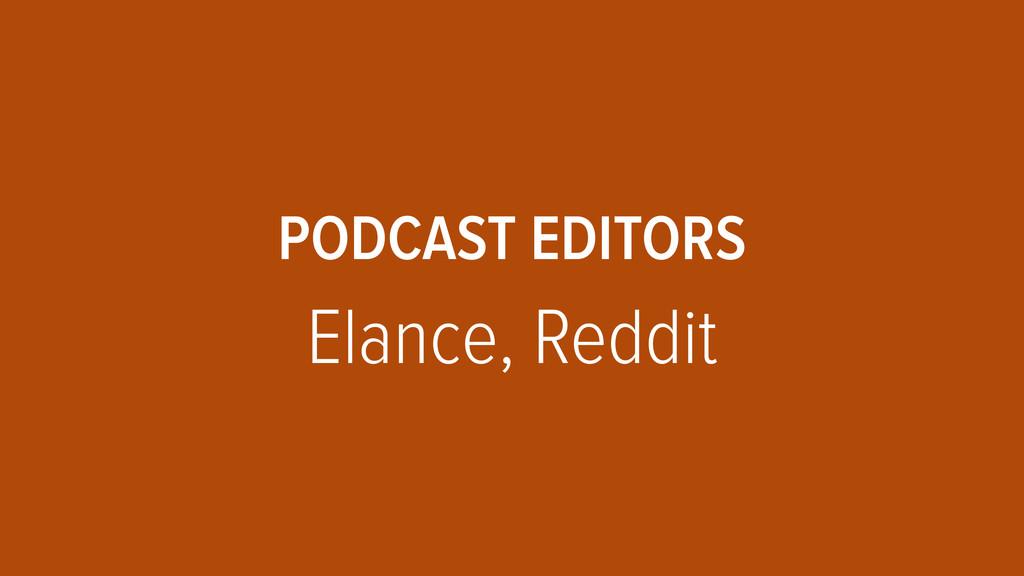 PODCAST EDITORS  Elance, Reddit