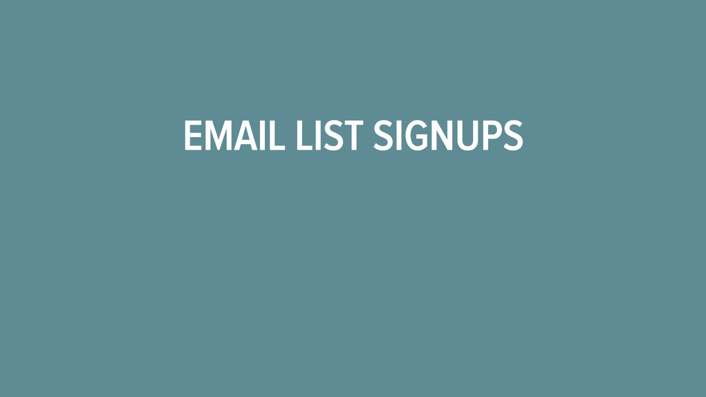 EMAIL LIST SIGNUPS