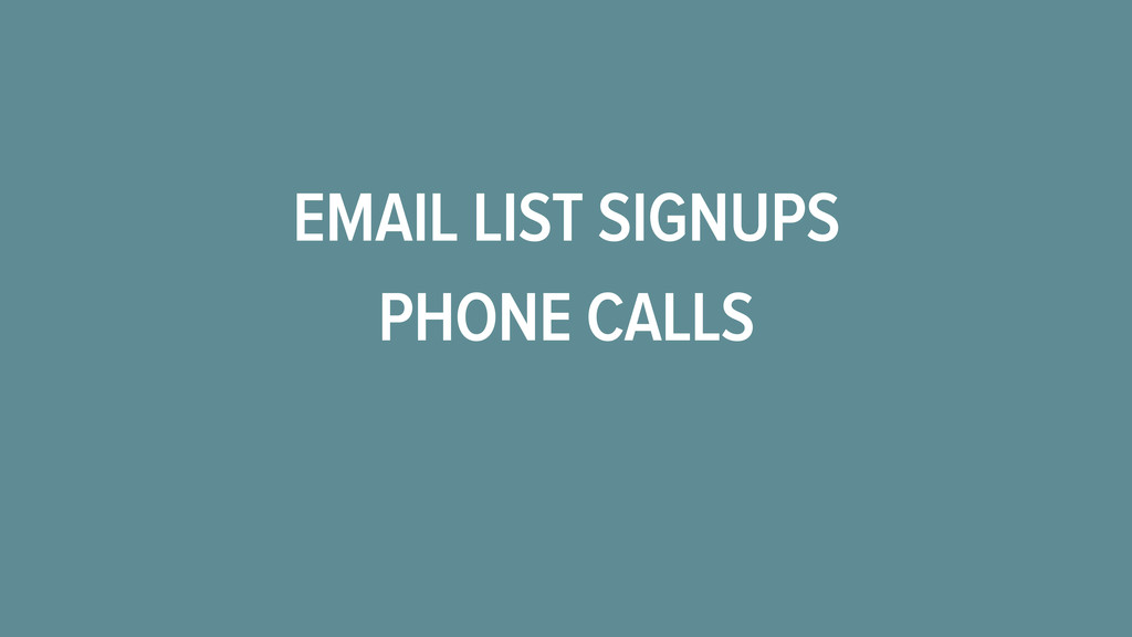EMAIL LIST SIGNUPS PHONE CALLS