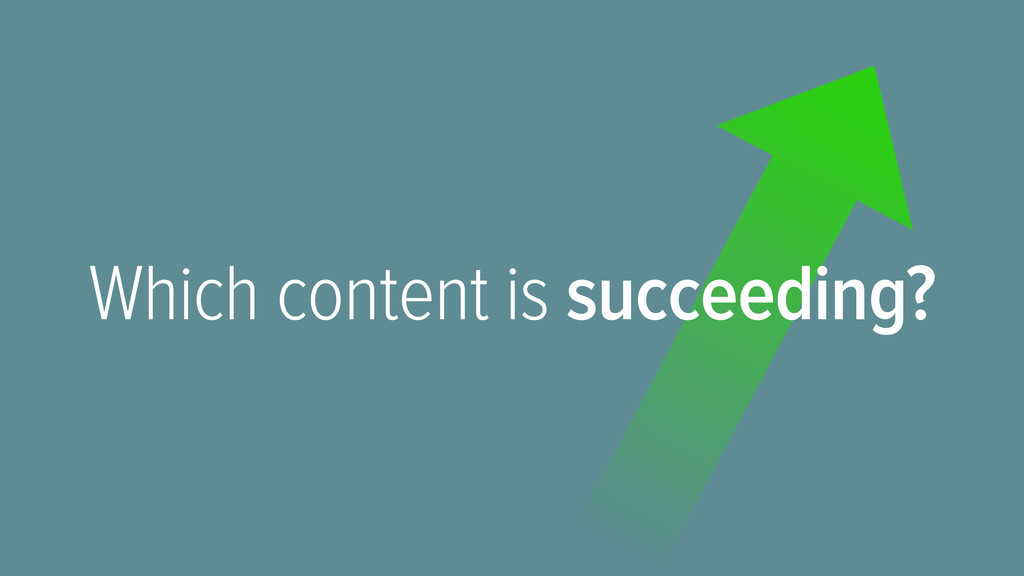 Which content is succeeding?