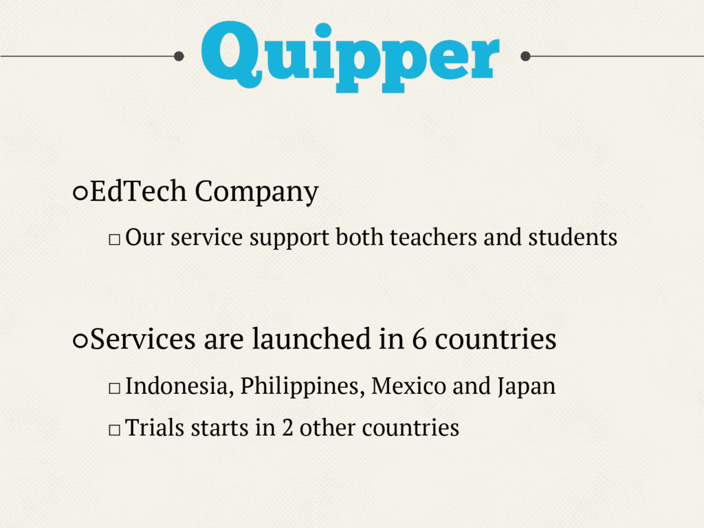 ○EdTech Company □Our service support both teach...