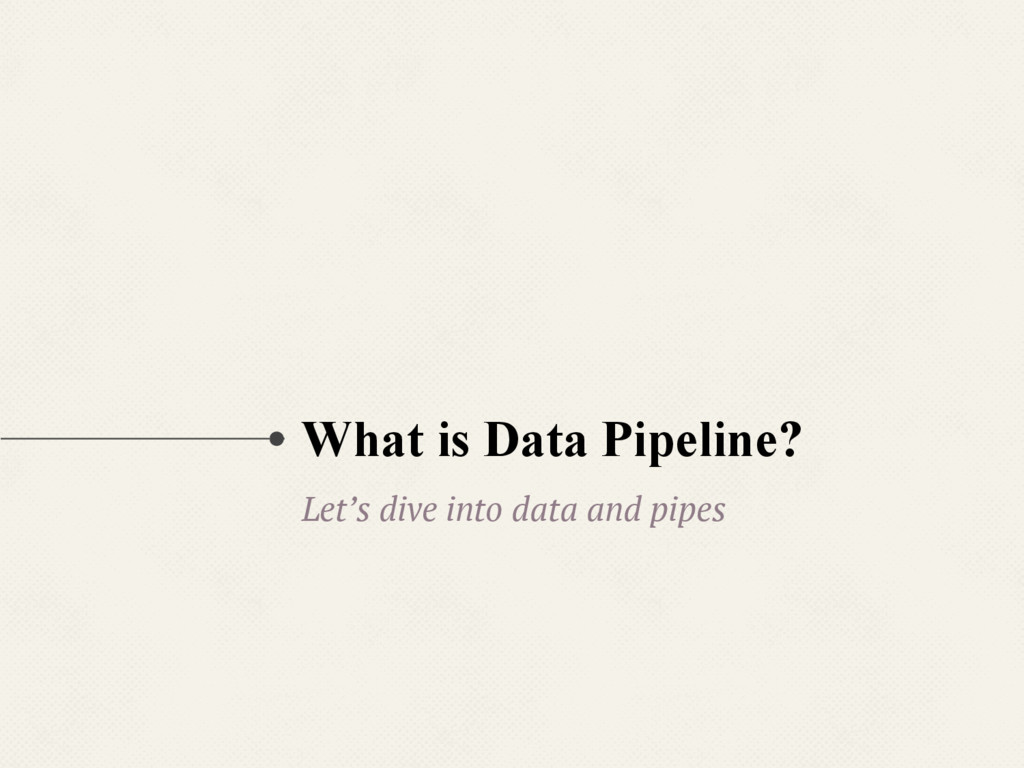 What is Data Pipeline? Let's dive into data and...