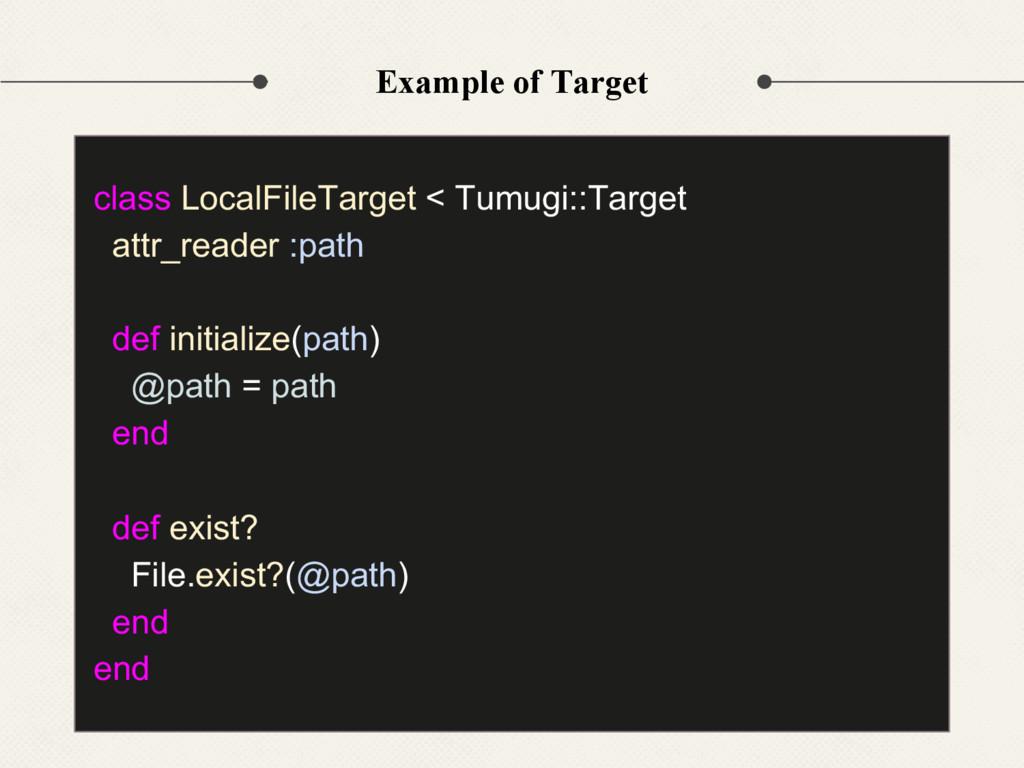 Example of Target class LocalFileTarget < Tumug...