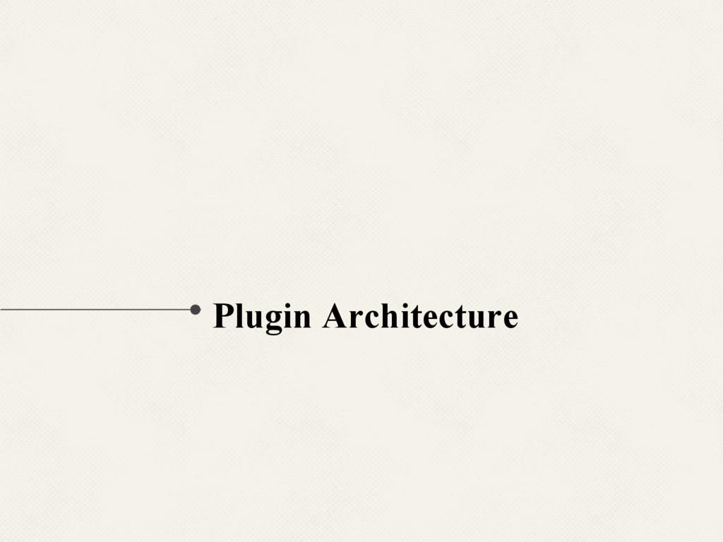Plugin Architecture