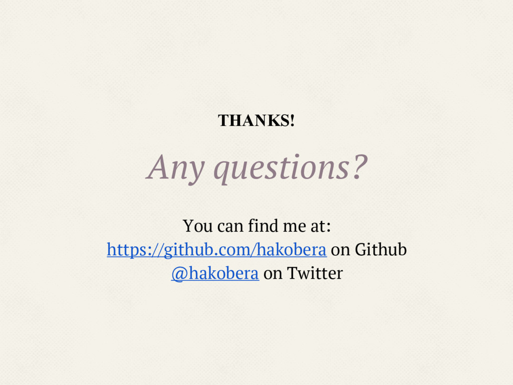THANKS! Any questions? You can find me at: http...