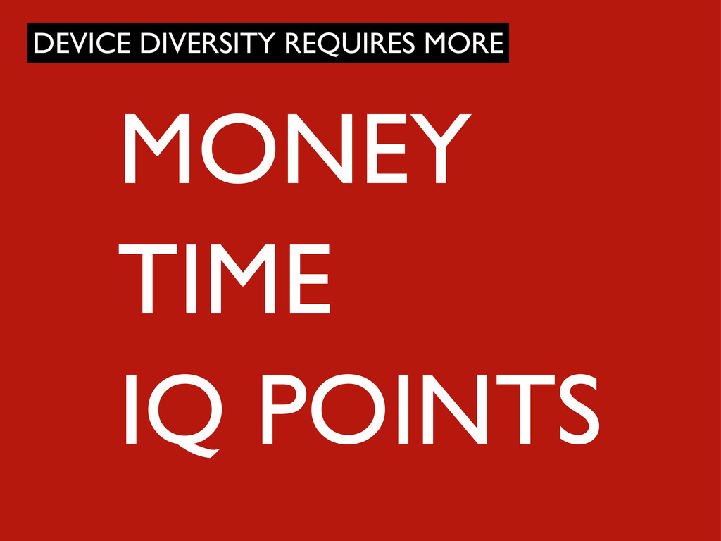 MONEY TIME IQ POINTS DEVICE DIVERSITY REQUIRES ...