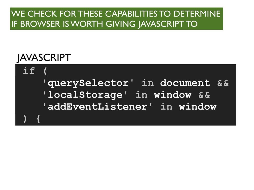 if ( ) { JAVASCRIPT 'querySelector' in document...