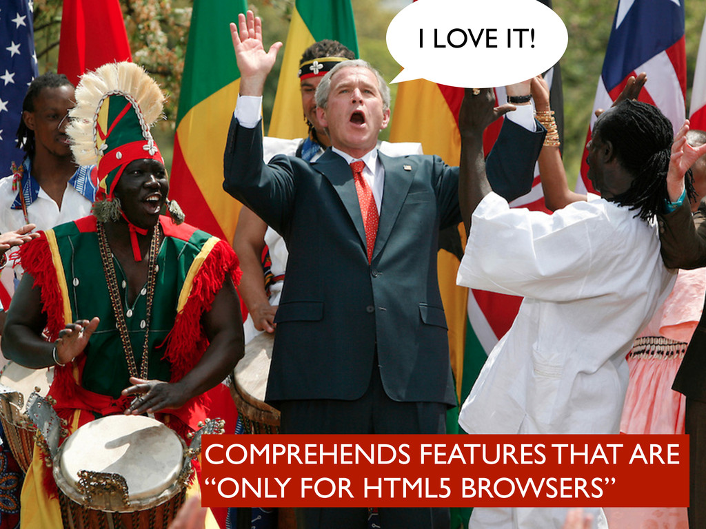 "COMPREHENDS FEATURES THAT ARE ""ONLY FOR HTML5 B..."