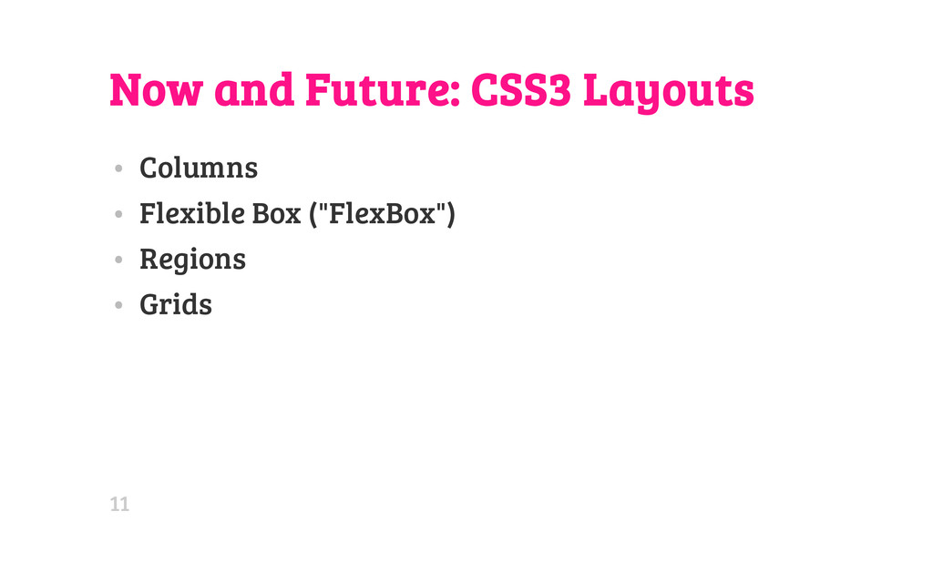 Now and Future: CSS3 Layouts • Columns • Flexib...