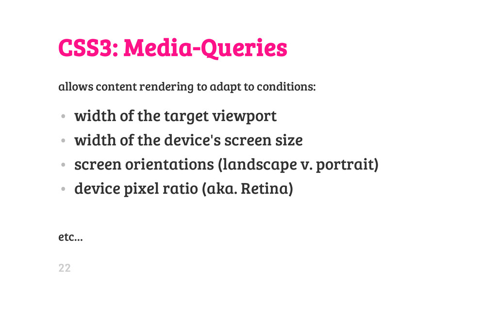 CSS3: Media-Queries allows content rendering to...