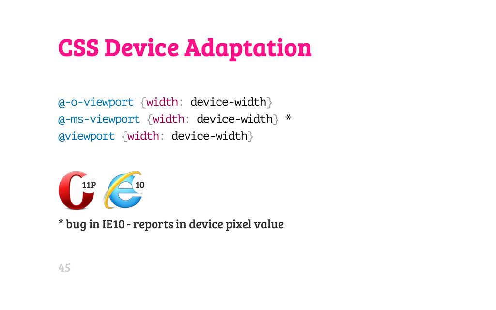 CSS Device Adaptation @ - o - v i e w p o r t {...