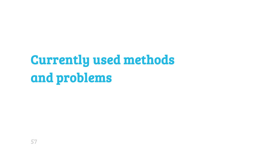 Currently used methods and problems 57