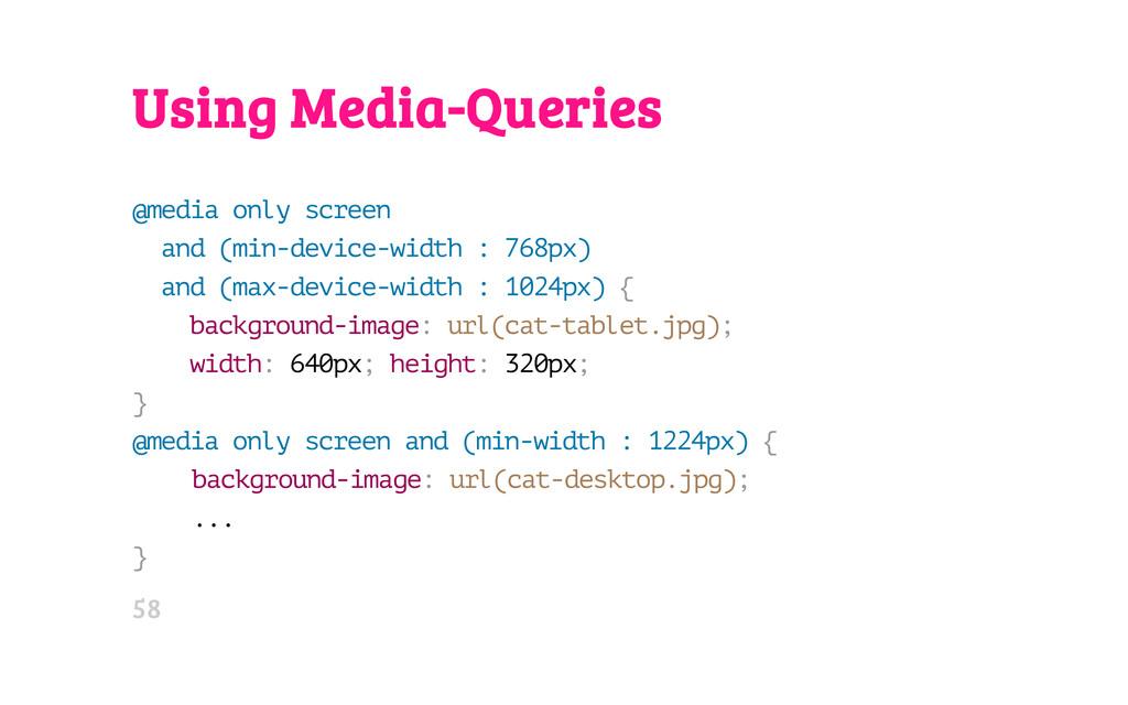 Using Media-Queries @ m e d i a o n l y s c r e...
