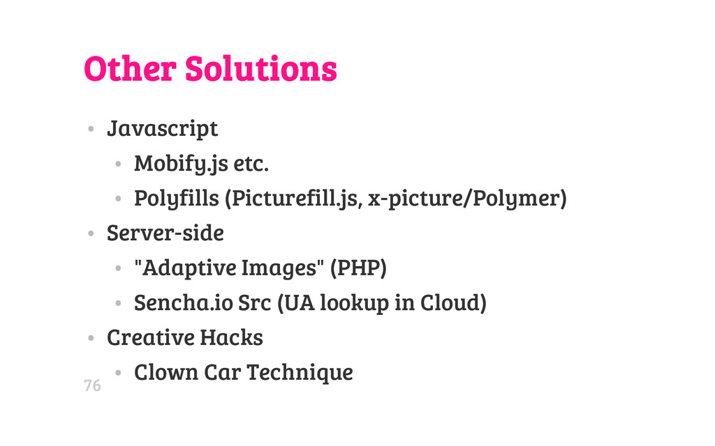 Other Solutions • Javascript • Mobify.js etc. •...