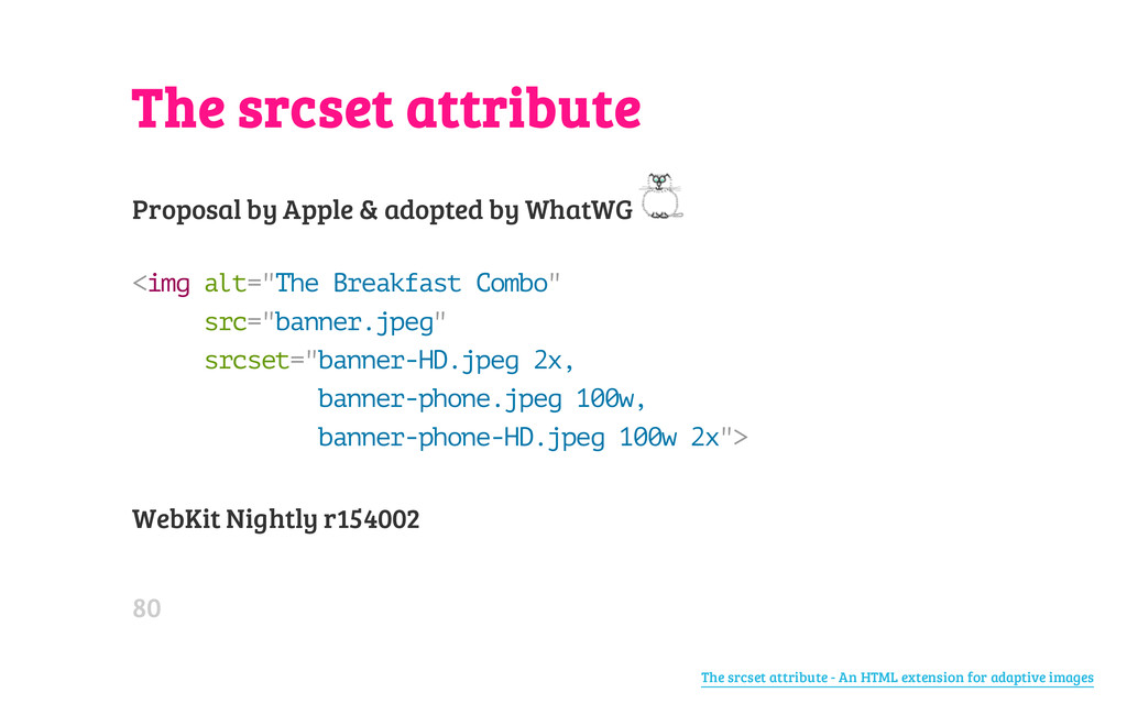 The srcset attribute Proposal by Apple & adopte...