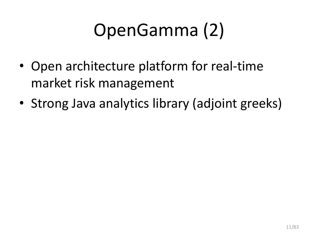 OpenGamma (2) • Open architecture platform for ...