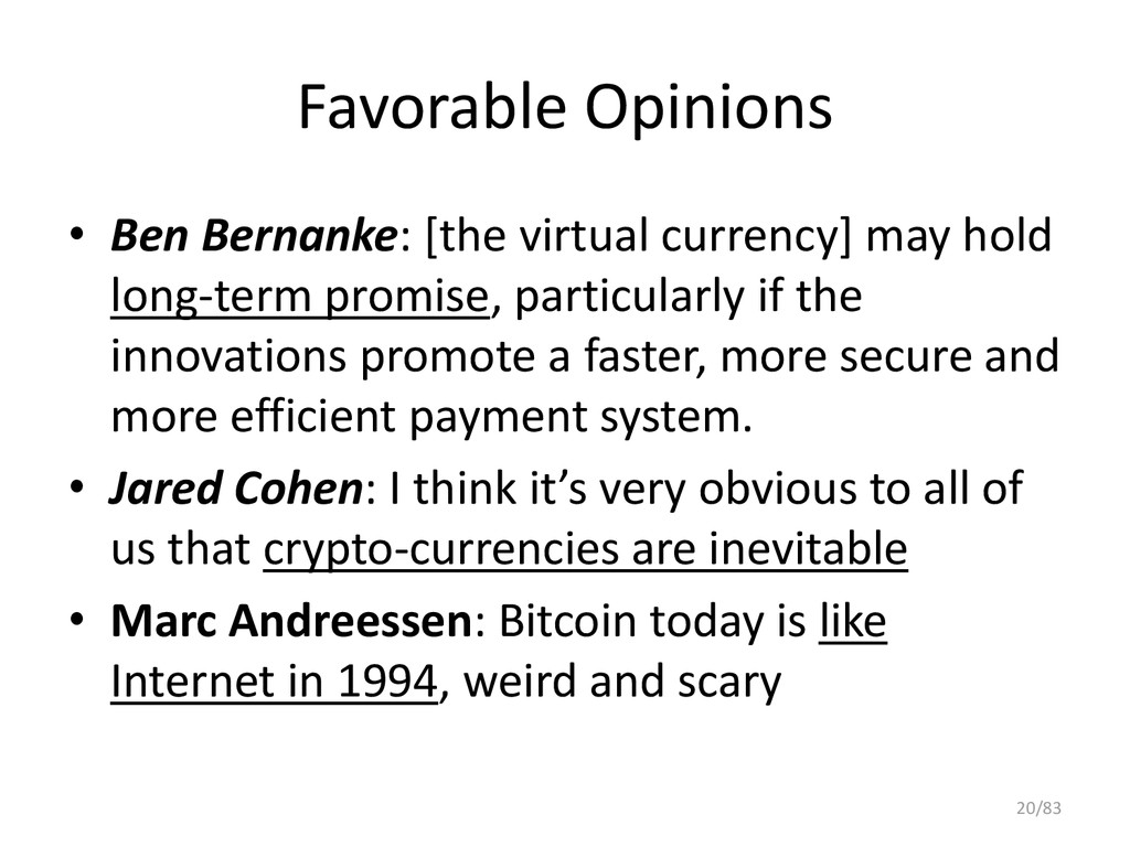 Favorable Opinions • Ben Bernanke: [the virtual...