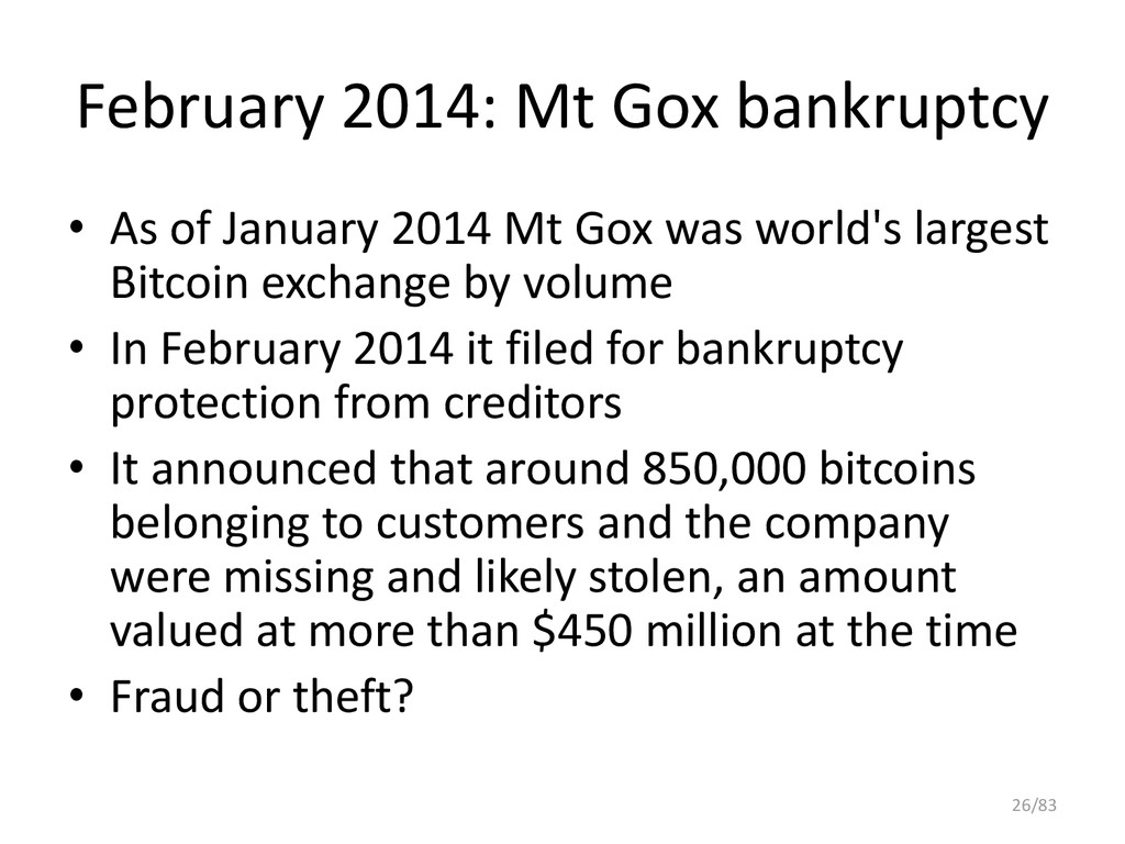 February 2014: Mt Gox bankruptcy • As of Januar...