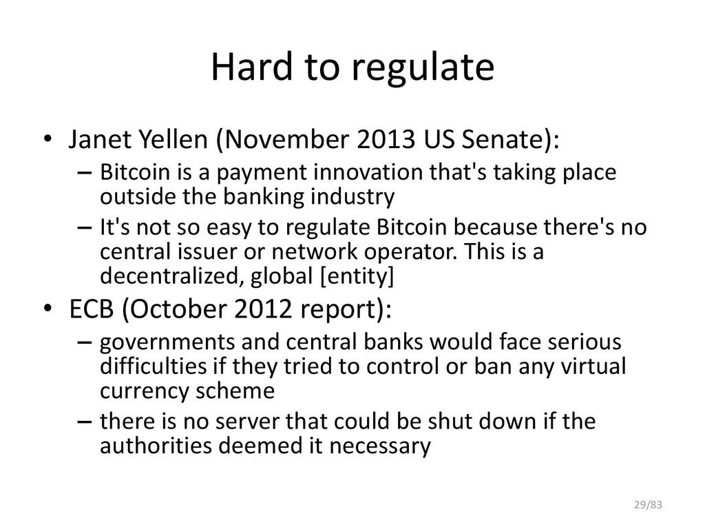 Hard to regulate • Janet Yellen (November 2013 ...