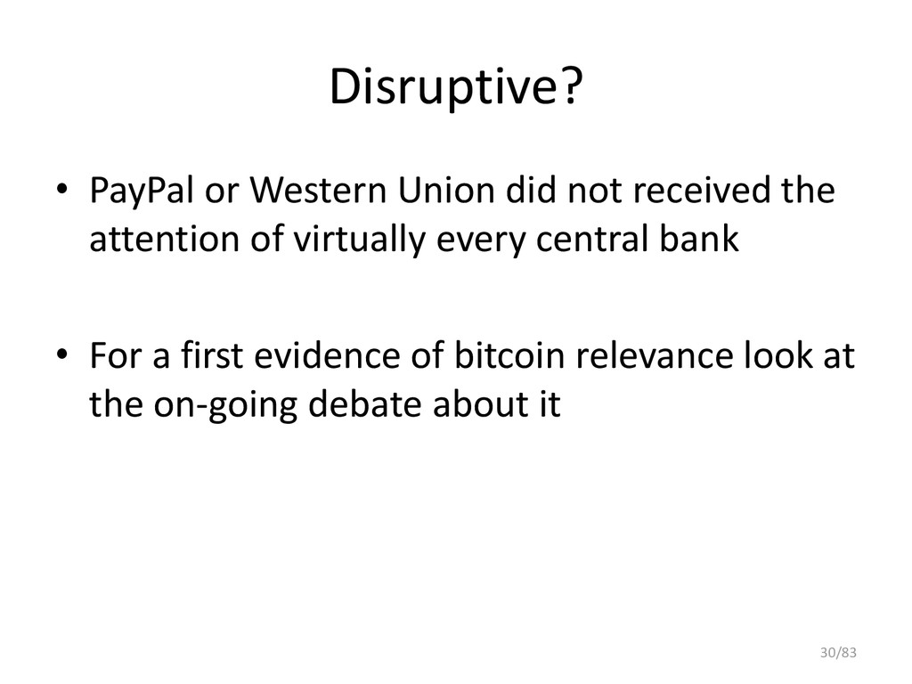 Disruptive? • PayPal or Western Union did not r...